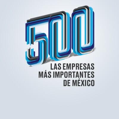 Las 500 empresas más importantes de México / media principal Especial 2017