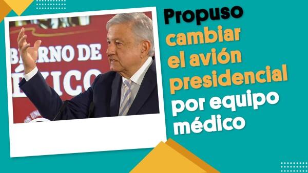 AMLO propuso a Trump cambiar el avión presidencial por equipo médico | #EnSegundos