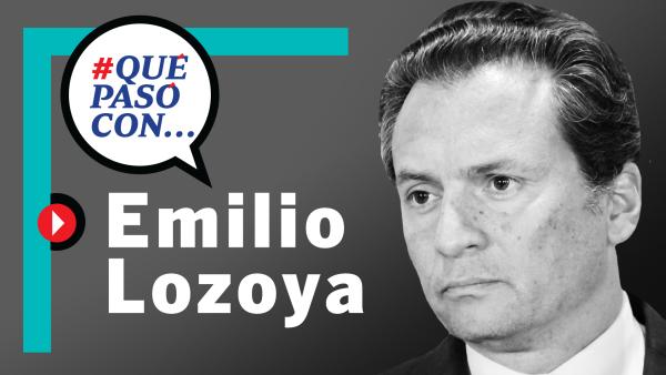 #QuéPasóCon... Emilio Lozoya