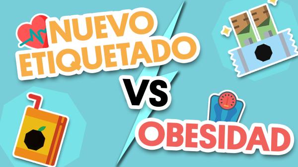 Nuevo etiquetado Vs comida chatarra y obesidad | #QueAlguienMeExplique