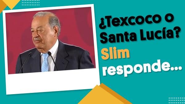 ¿Texcoco o Santa Lucía? Slim responde... | #EnSegundos