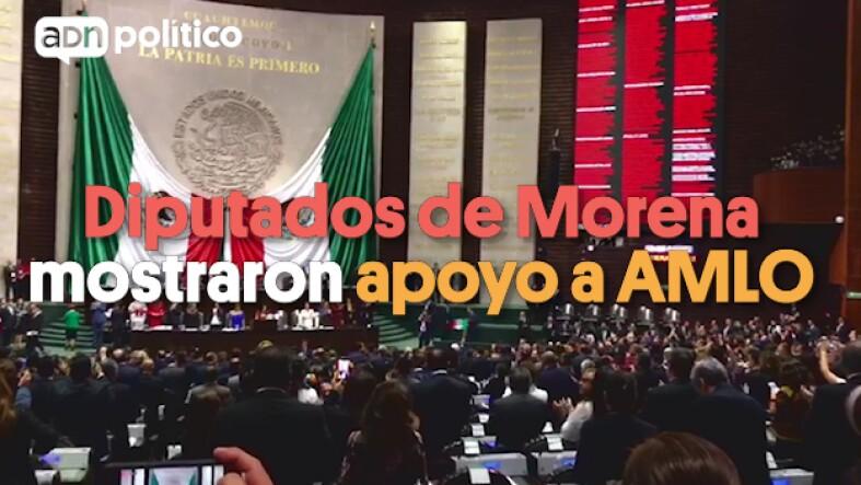 Diputados de Morena mostraron apoyo a AMLO