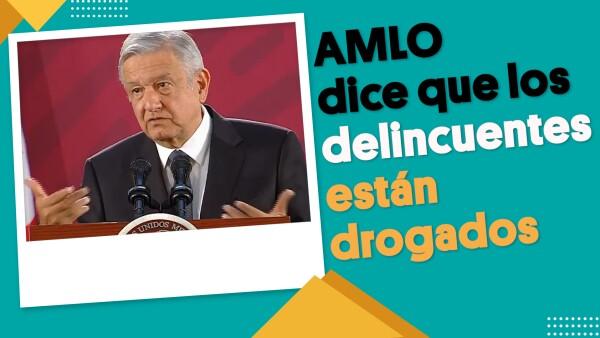 AMLO dice que los delincuentes que participan en enfrentamientos están drogados | #EnSegundos ⏩