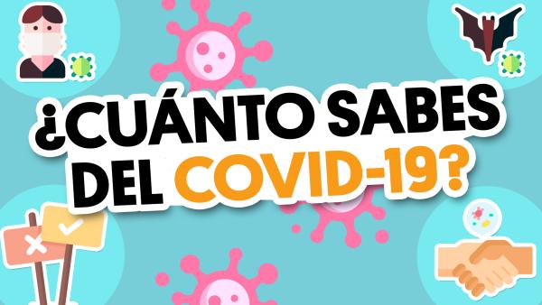¿Cuánto sabes del #COVID-19? | #QueAlguienMeExplique
