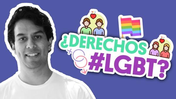 LGBT: avances y retrocesos | #QueAlguienMeExplique