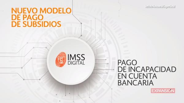 El IMSS permite recibir el importe de tus incapacidades en tu cuenta bancaria