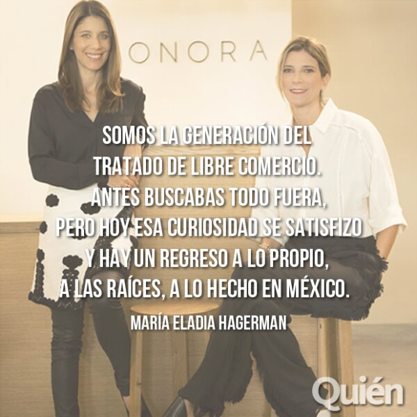 Maggie Galton y María Eladia Hagerman, fundadoras de Onora. Con Onora han elevado al plan del design varias técnicas artesanales, poniendo en alto el nombre de México.
