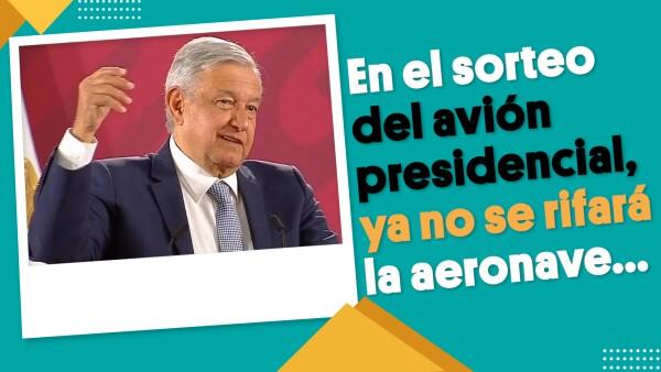 En el sorteo del avión presidencial, ya no se rifará la aeronave | #EnSegundos