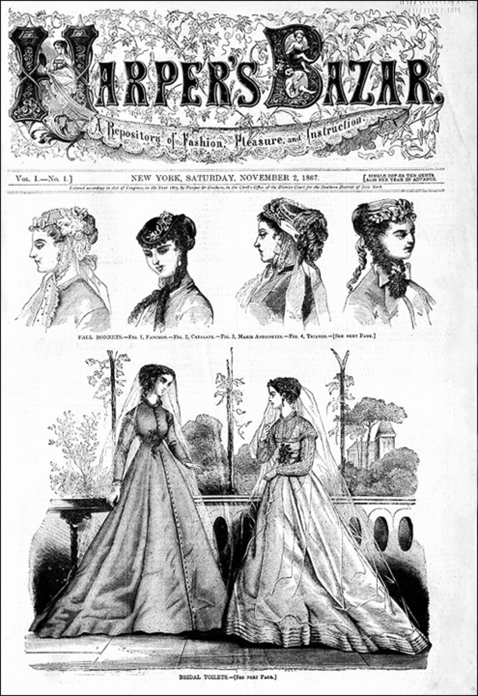 Harpers Bazaar: Esta fue la primera edición de la entonces Harpers Bazar. Fue publicada el 2 de noviembre de 1867, y estaba dedicada a la moda y la literatura.
