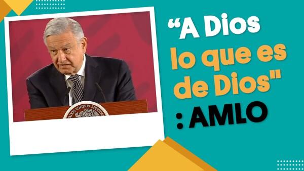 """""""A Dios lo que es de Dios"""": AMLO   #EnSegundos"""