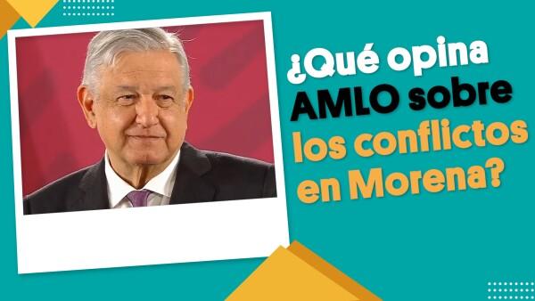¿Qué opina AMLO sobre los conflictos en Morena? | #EnSegundos
