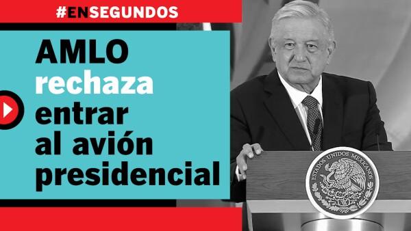 AMLO rechaza entrar al avión presidencial | #EnSegundos