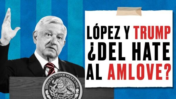 López y Trump: ¿del hate al AMLove?
