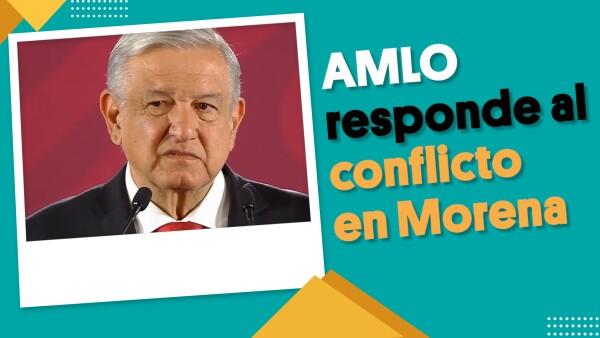 AMLO responde al conflicto en Morena | #EnSegundos
