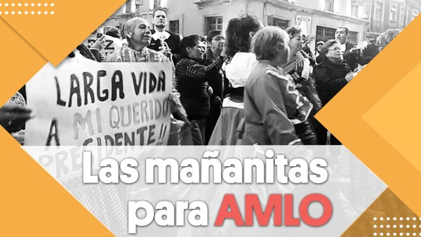 Mañanitas AMLO