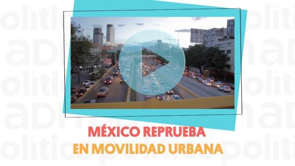#EnCorto | México reprueba en movilidad urbana