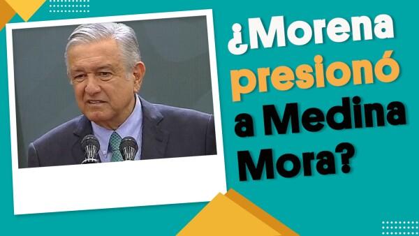 ¿Morena presionó para renuncia de Medina Mora?