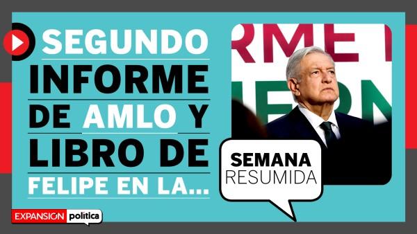 #LaSemanaResumida: Informe de AMLO y libro sobre Felipe Calderón