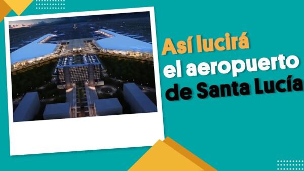 Así lucirá el aeropuerto de Santa Lucía | #EnSegundos