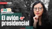 #QuéPasóCon... el regreso del avión presidencial