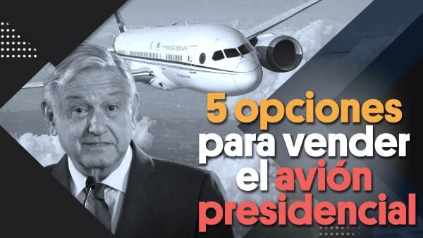 5 opciones para vender el avión presidencial | #Clip