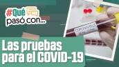 #QuéPas´óCon... las pruebas para el Covid-19