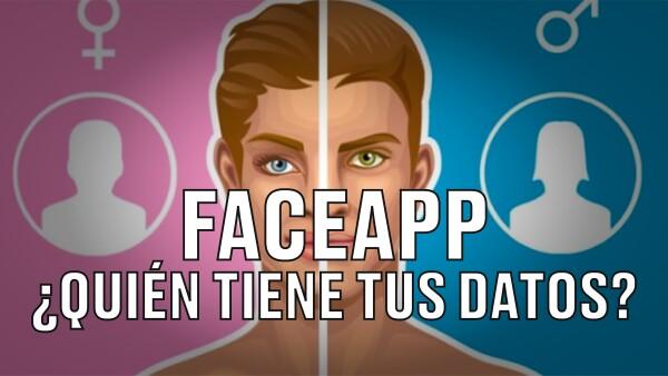 ¿Por qué FaceApp es un riesgo a tu privacidad? Te lo explicamos otra vez