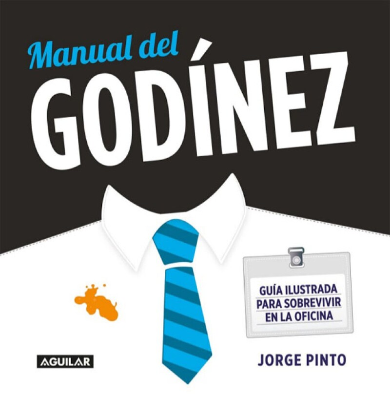 Portada de Manual del Godínez, editado por Aguilar este 2015.