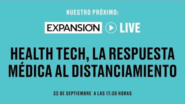 Health Tech, la respuesta médica al distanciamiento | Expansión Live