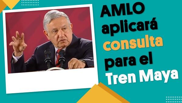 Para decidir si se construye o no, el Tren Maya será sometido a consulta en la zona por donde pasaría, dijo AMLO.