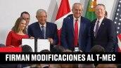 México, EU y Canadá firman modificaciones del T-MEC