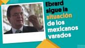 Ebrard sigue en tiempo real la situación de los mexicanos varados | #EnSegundos