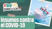 #QuéPasoCon... los materiales para atender el COVID en México?
