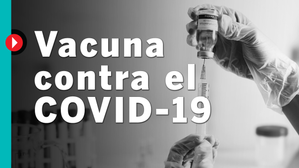 #QuéPasóCon... la vacuna contra el COVID-19