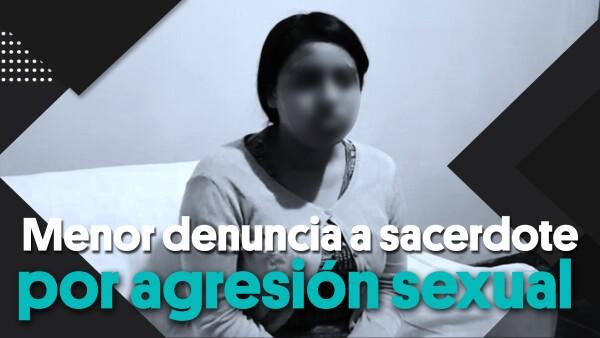 Menor denuncia a sacerdote por agresión sexual | #Clip