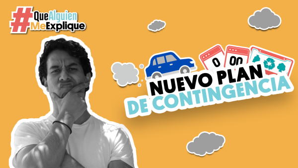 Nuevo plan de contingencia ambiental | #QueAlguienMeExplique