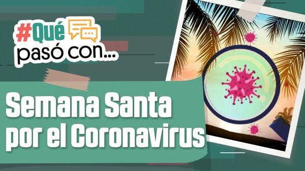 #QuéPasóCon... Semana Santa por el Coronavirus