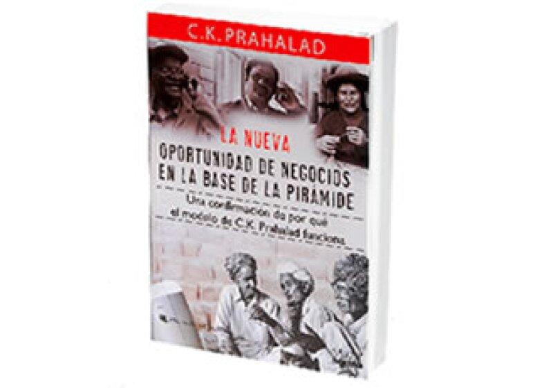 La nueva oportunidad de negocios en la base de la pirámide, C.K. Prahalad, Colombia, Grupo Editorial Norma, 2010. (Foto: Israel Pérez)