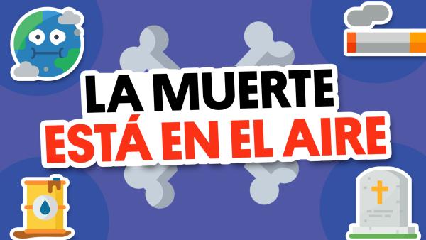 Aire contaminado: La otra pandemia mortal | #QueAlguienMeExplique