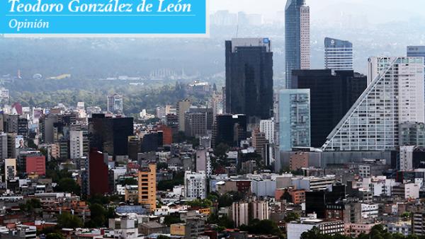 Opinión de Teodoro González sobre la CDMX
