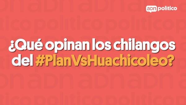 Opinón Chilangos PlanVsHuachicoleo