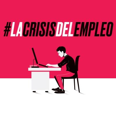 #LaCrisisDelEmpleo